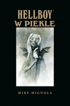 Hellboy. Tom 7: Hellboy w Piekle