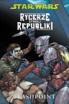 Star Wars: Rycerze starej republiki #02: Flashpoint