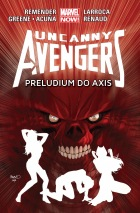 Uncanny Avengers #05: Preludium do Axis
