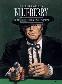 Blueberry #07: Mister Blueberry. Cienie nad Tombstone