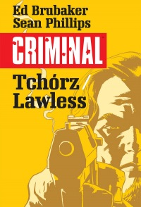 Criminal #01: Tchórz. Lawless