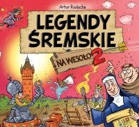 Legendy śremskie na wesoło 2