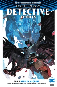 Batman. Detective Comics #04: Deus Ex Machina