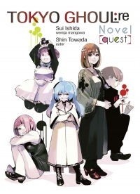 Tokyo Ghoul: Re. Light Novel: Quest