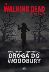 The Walking Dead. Żywe trupy #2: Droga do Woodbury