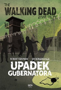 The Walking Dead. Żywe trupy #3: Upadek gubernatora
